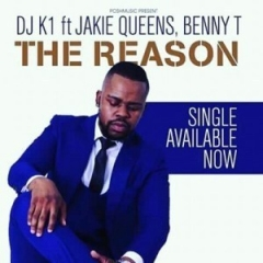 DJ K1 - The Reason Ft. Jackie Queens & Benny T